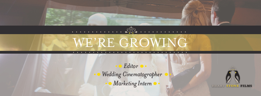 Now Hiring: Wedding Cinematographer, Wedding Editor, and Marketing Intern for Heart Stone Films